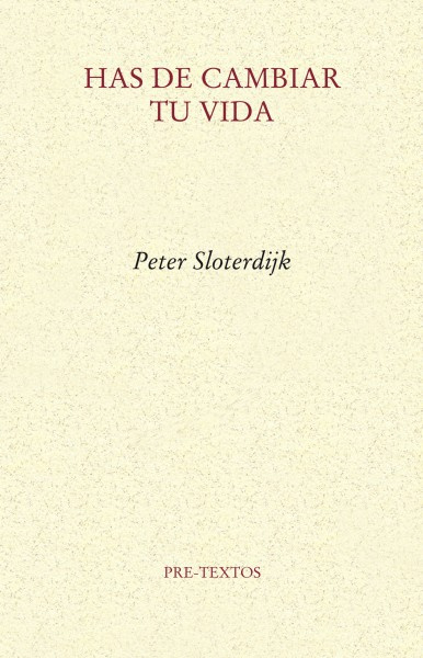 Has de cambiar tu vida de Peter Sloterdijk